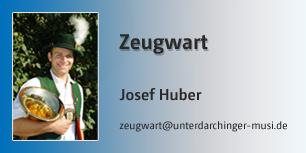 Zeugwart, Josef Huber