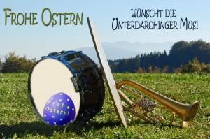 Frohe Ostern wuenscht die Unterdarchinger Musi